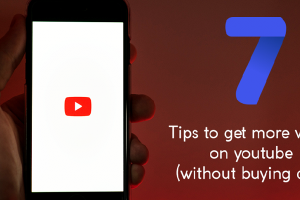 7 Tips to Get More Views on YouTube (Without Buying Ads)