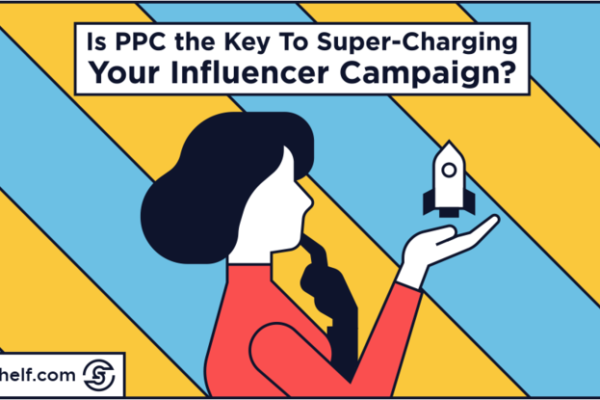 WHY YOU TOTALLY SHOULD ADD PPC TO YOUR INFLUENCER CAMPAIGN